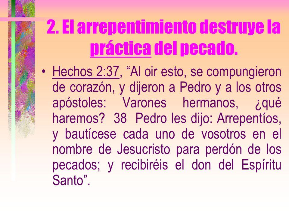 2. El arrepentimiento destruye la práctica del pecado.