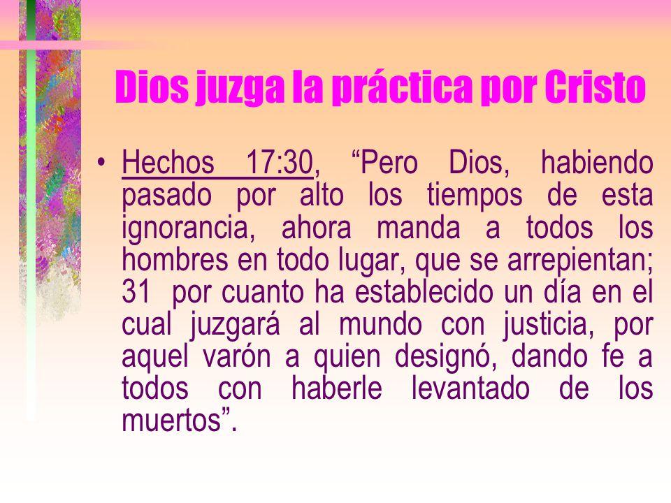 Dios juzga la práctica por Cristo