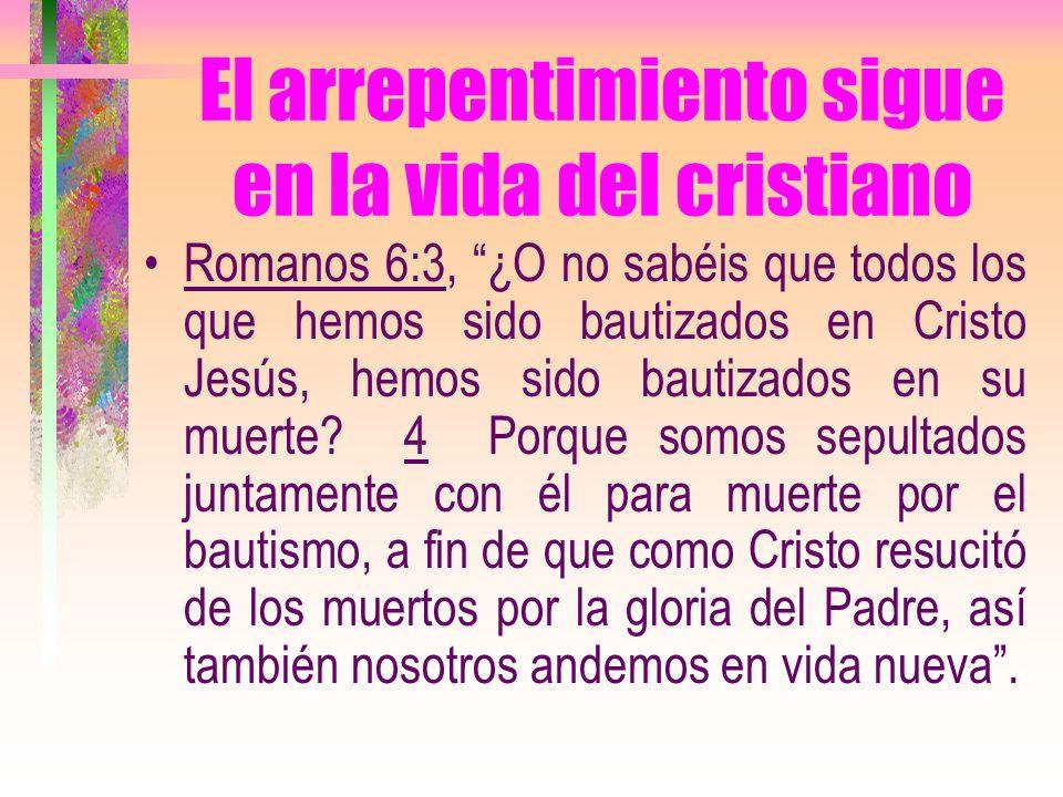 El arrepentimiento sigue en la vida del cristiano