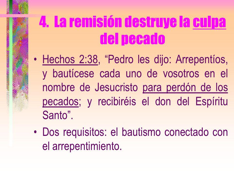 4. La remisión destruye la culpa del pecado
