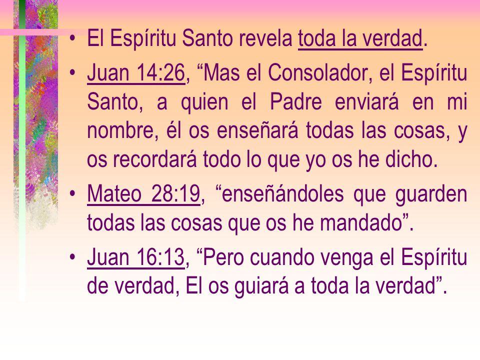 El Espíritu Santo revela toda la verdad.