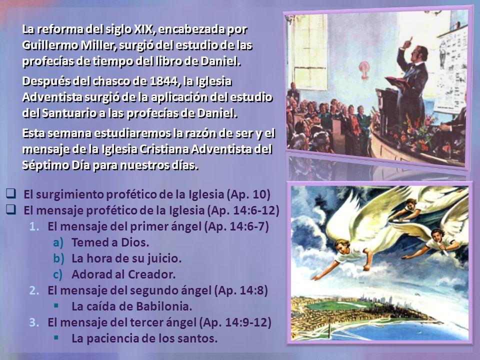 La reforma del siglo XIX, encabezada por Guillermo Miller, surgió del estudio de las profecías de tiempo del libro de Daniel.
