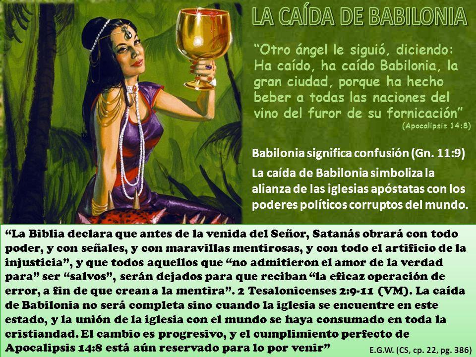 Babilonia significa confusión (Gn. 11:9)