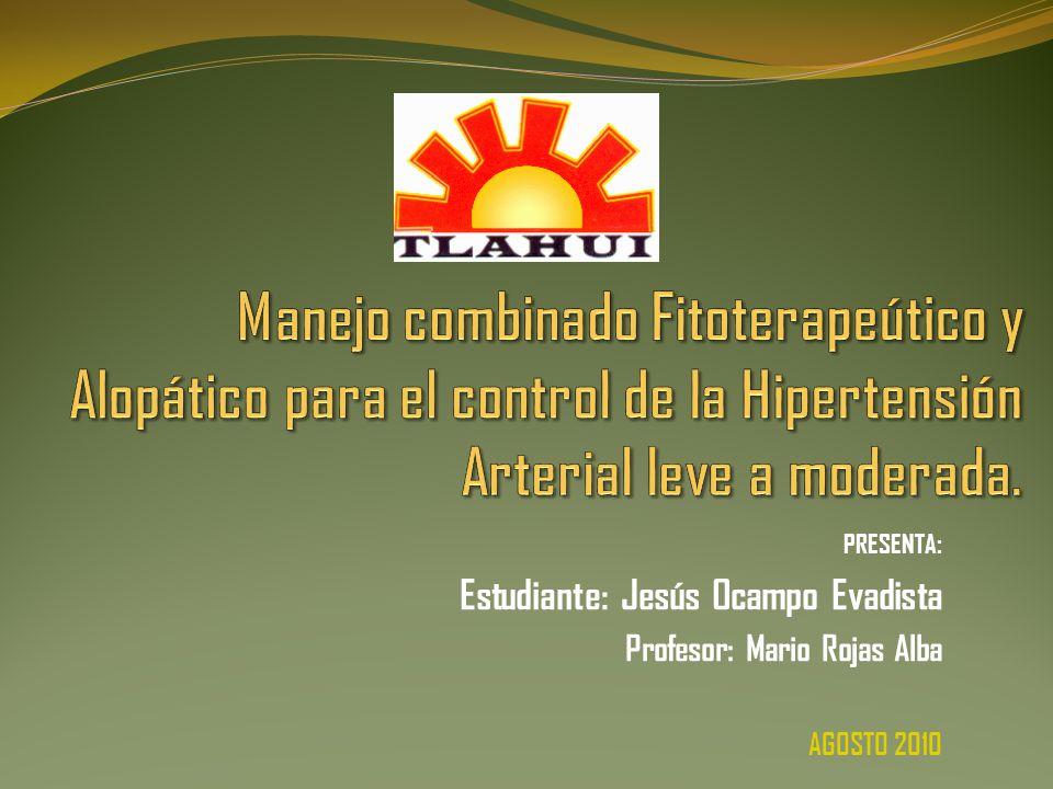 Manejo combinado Fitoterapeútico y Alopático para el control de la Hipertensión Arterial leve a moderada.