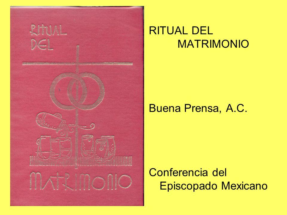 RITUAL DEL MATRIMONIO Buena Prensa, A.C. Conferencia del Episcopado Mexicano