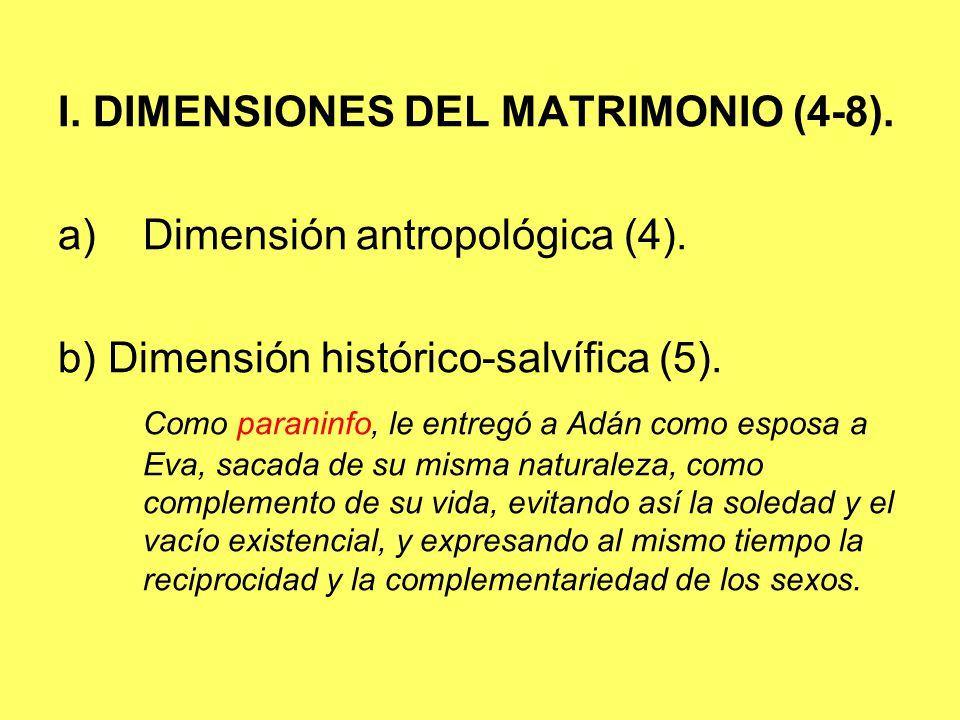 I. DIMENSIONES DEL MATRIMONIO (4-8).