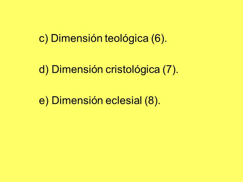 c) Dimensión teológica (6).