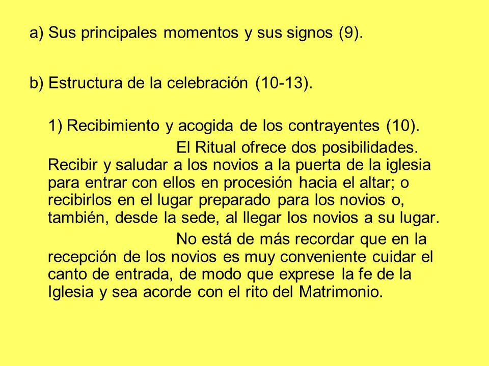 a) Sus principales momentos y sus signos (9).