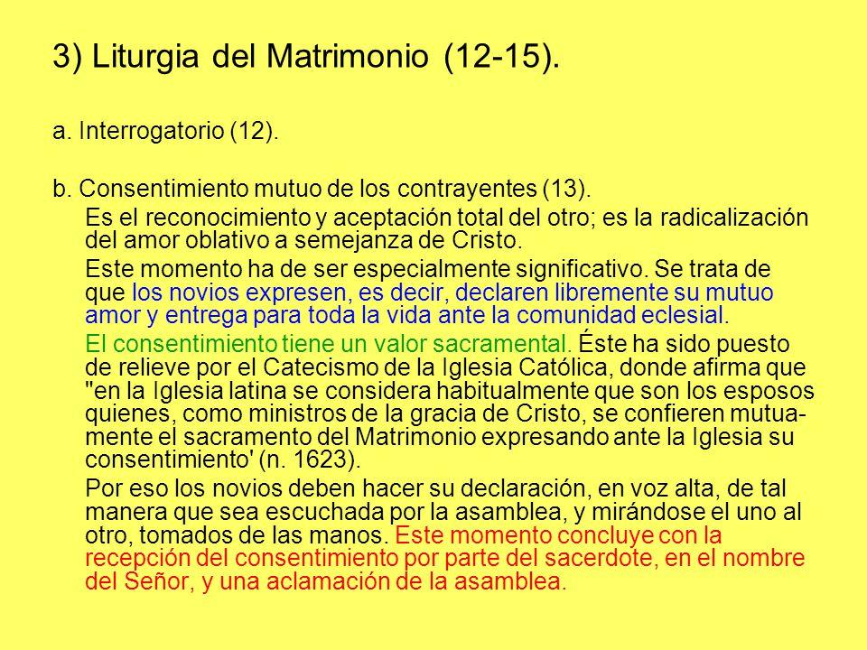 3) Liturgia del Matrimonio (12-15).