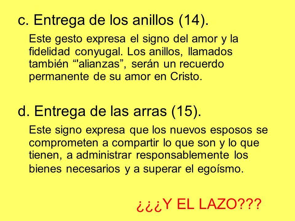 c. Entrega de los anillos (14).