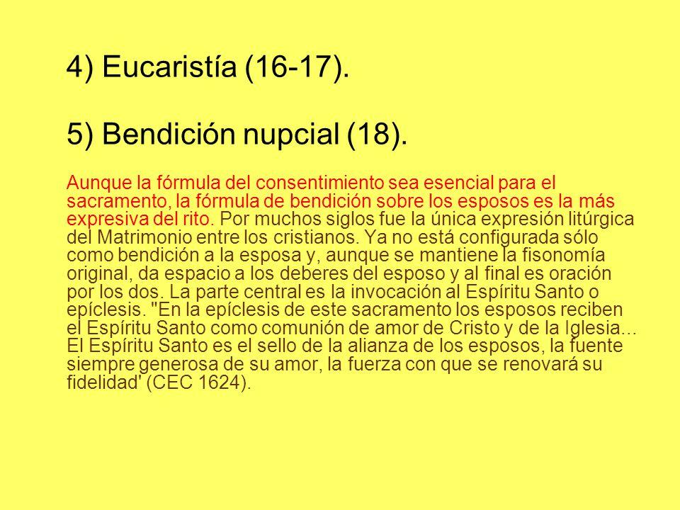 5) Bendición nupcial (18). 4) Eucaristía (16-17).