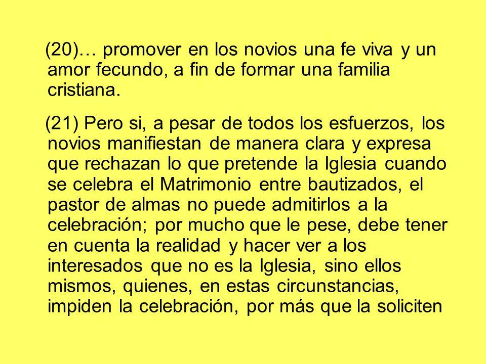 (20)… promover en los novios una fe viva y un amor fecundo, a fin de formar una familia cristiana.