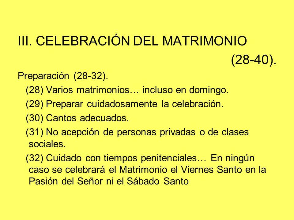 III. CELEBRACIÓN DEL MATRIMONIO (28-40).