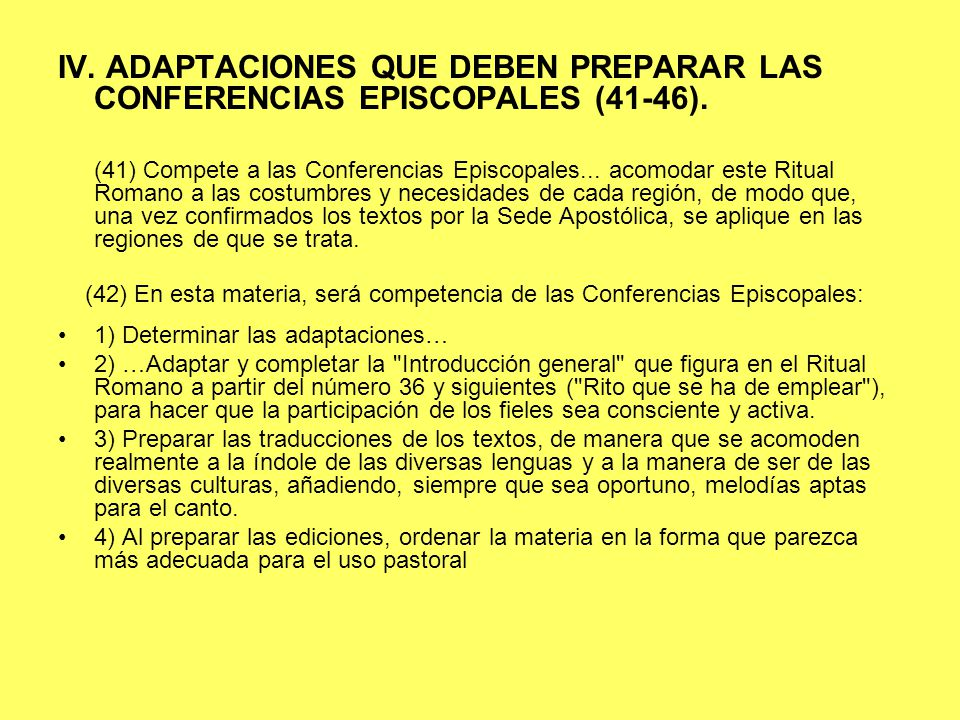 IV. ADAPTACIONES QUE DEBEN PREPARAR LAS CONFERENCIAS EPISCOPALES (41-46).