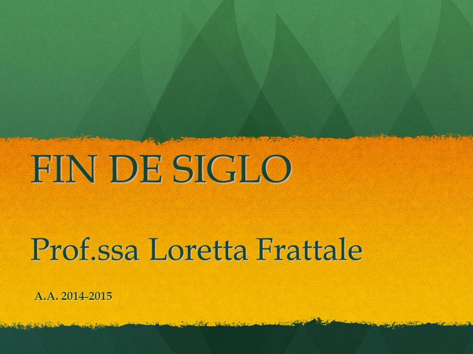 FIN DE SIGLO Prof.ssa Loretta Frattale