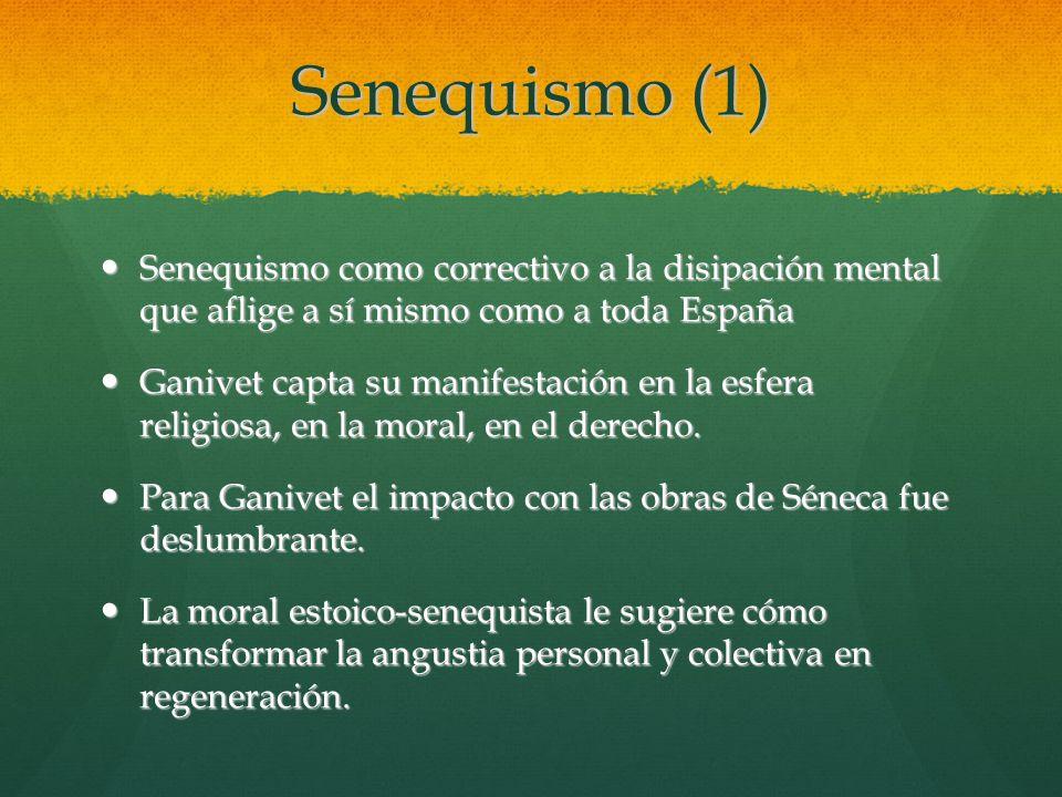 Senequismo (1) Senequismo como correctivo a la disipación mental que aflige a sí mismo como a toda España.
