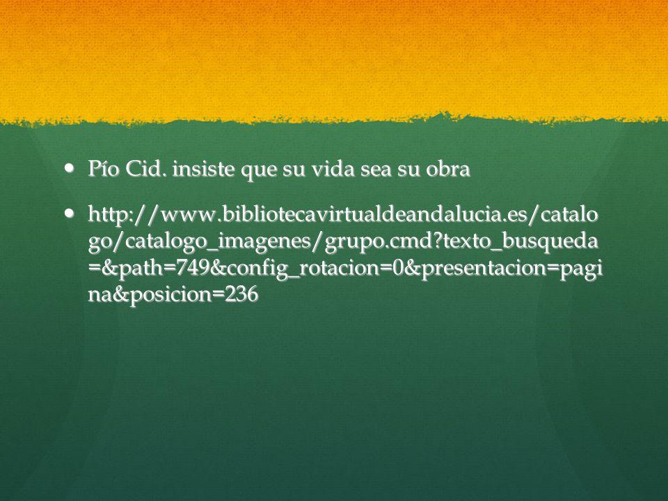 Pío Cid. insiste que su vida sea su obra