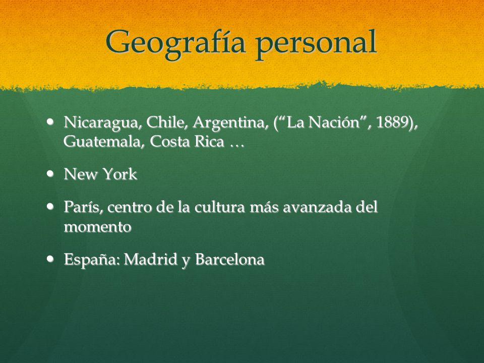 Geografía personal Nicaragua, Chile, Argentina, ( La Nación , 1889), Guatemala, Costa Rica … New York.