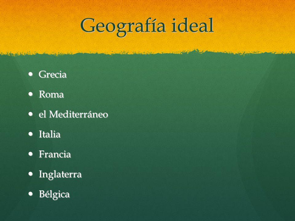 Geografía ideal Grecia Roma el Mediterráneo Italia Francia Inglaterra
