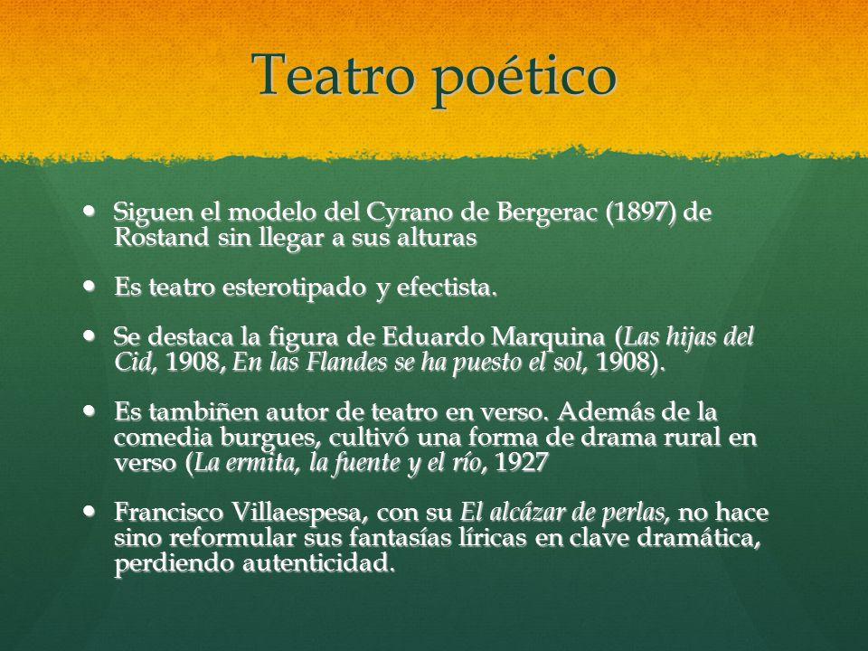 Teatro poético Siguen el modelo del Cyrano de Bergerac (1897) de Rostand sin llegar a sus alturas.