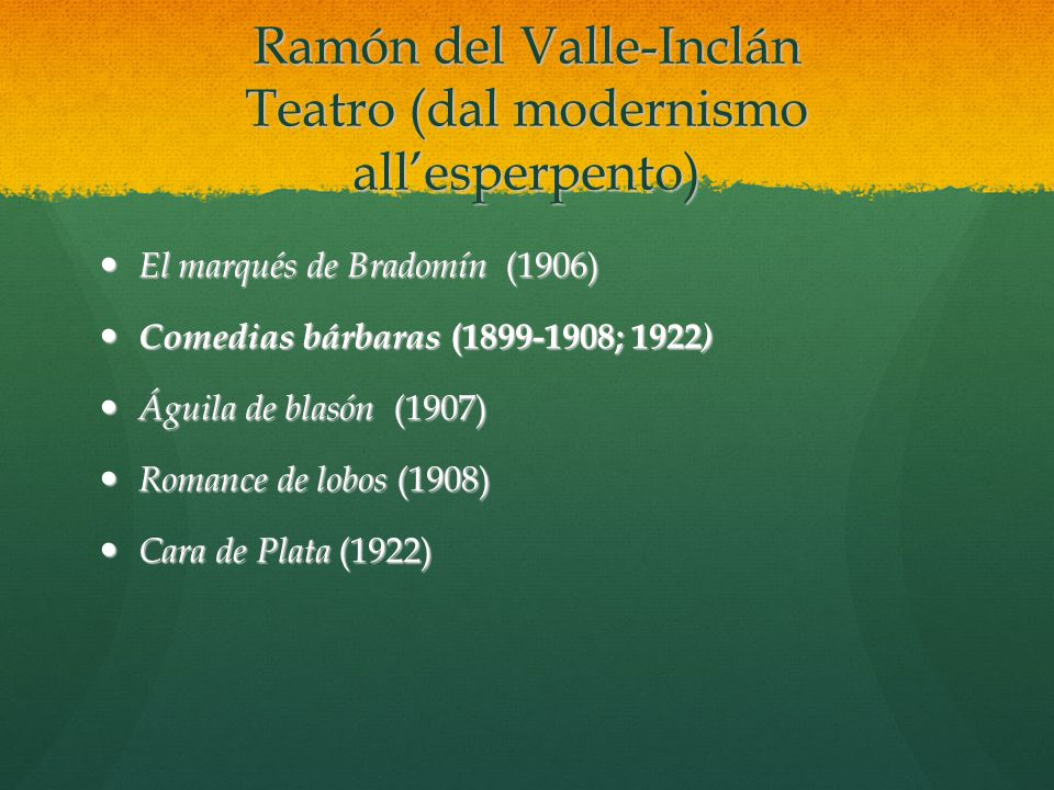 Ramón del Valle-Inclán Teatro (dal modernismo all'esperpento)