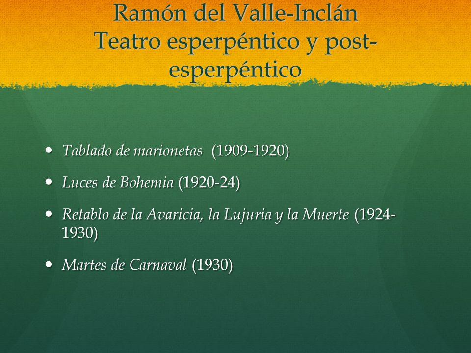 Ramón del Valle-Inclán Teatro esperpéntico y post-esperpéntico