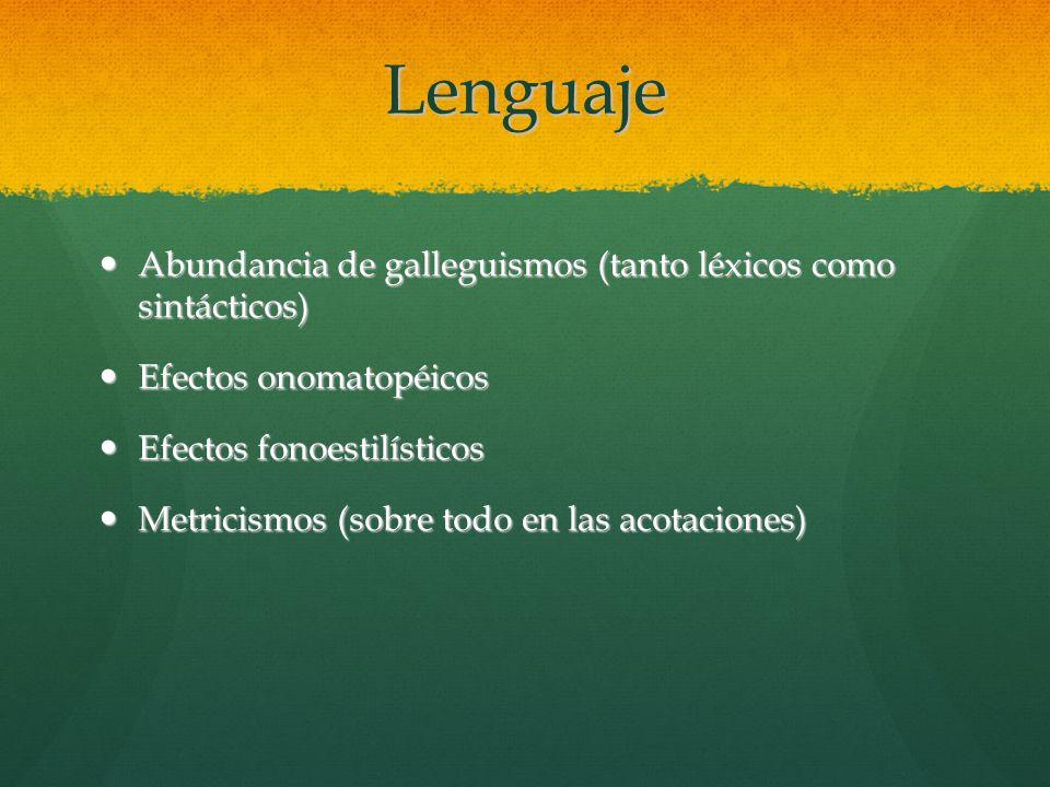 Lenguaje Abundancia de galleguismos (tanto léxicos como sintácticos)