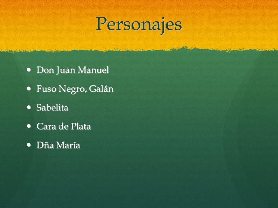 Personajes Don Juan Manuel Fuso Negro, Galán Sabelita Cara de Plata