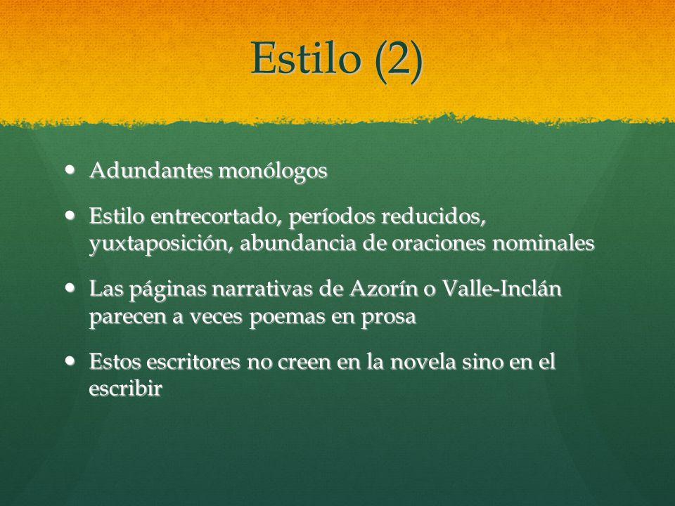 Estilo (2) Adundantes monólogos