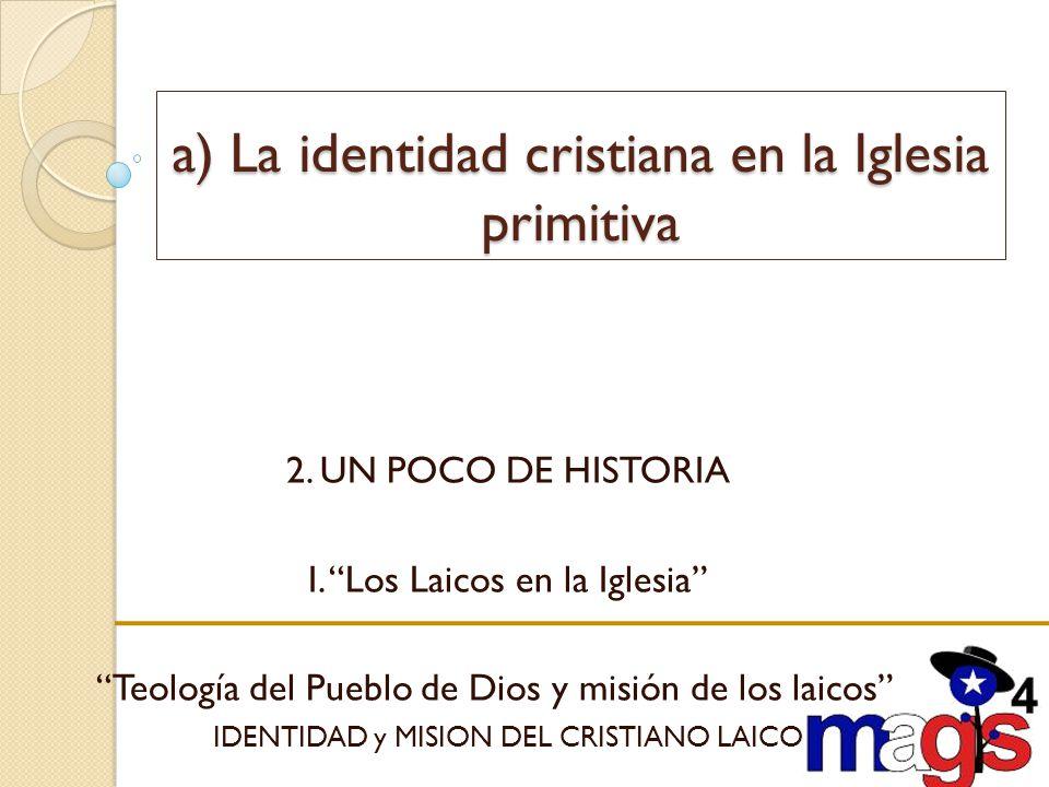 a) La identidad cristiana en la Iglesia primitiva