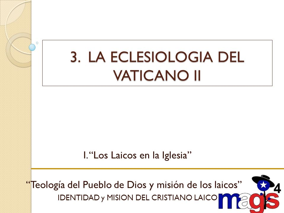 3. LA ECLESIOLOGIA DEL VATICANO II