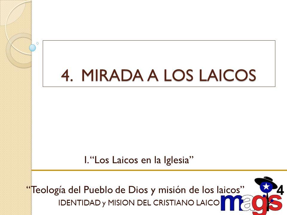 4. MIRADA A LOS LAICOS I. Los Laicos en la Iglesia