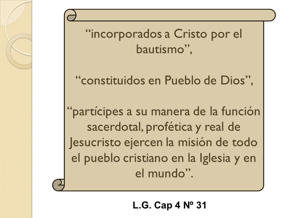 incorporados a Cristo por el bautismo ,