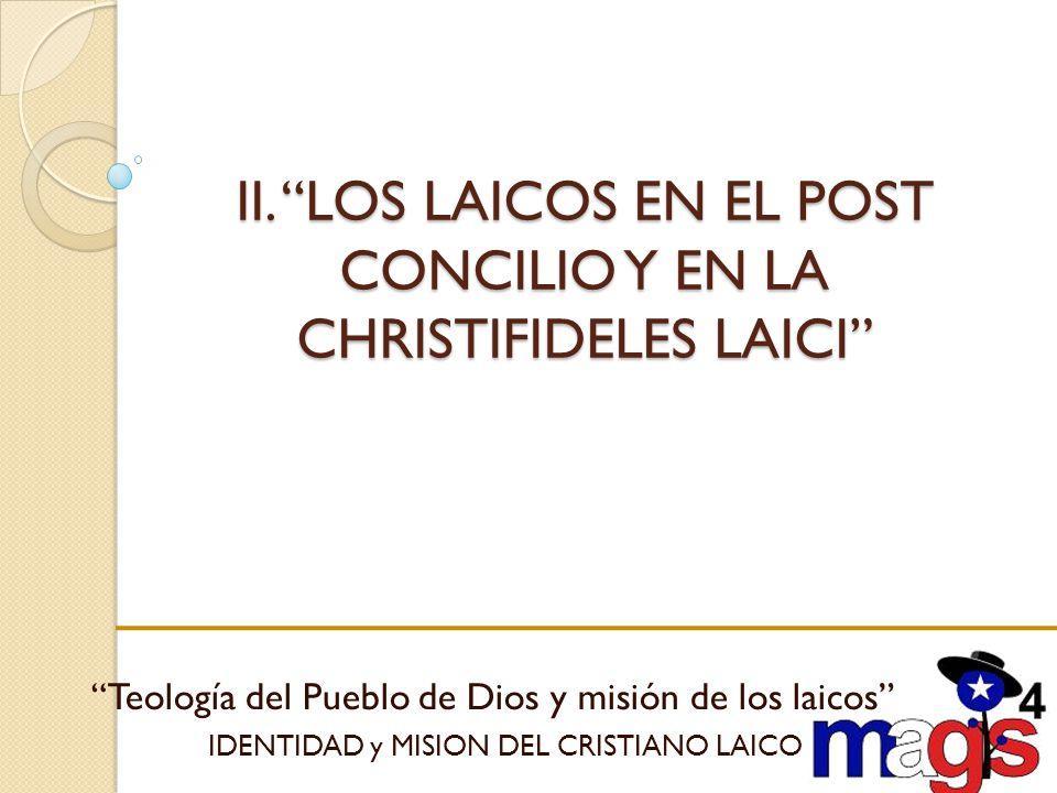 II. LOS LAICOS EN EL POST CONCILIO Y EN LA CHRISTIFIDELES LAICI