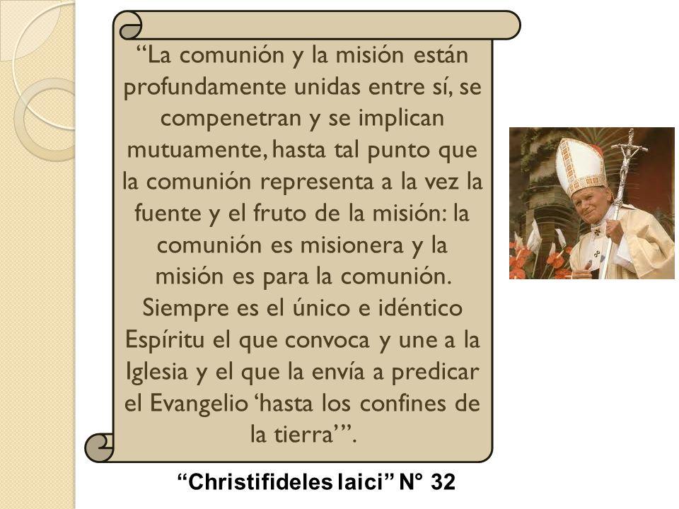 La comunión y la misión están profundamente unidas entre sí, se compenetran y se implican mutuamente, hasta tal punto que la comunión representa a la vez la fuente y el fruto de la misión: la comunión es misionera y la misión es para la comunión. Siempre es el único e idéntico Espíritu el que convoca y une a la Iglesia y el que la envía a predicar el Evangelio 'hasta los confines de la tierra' .