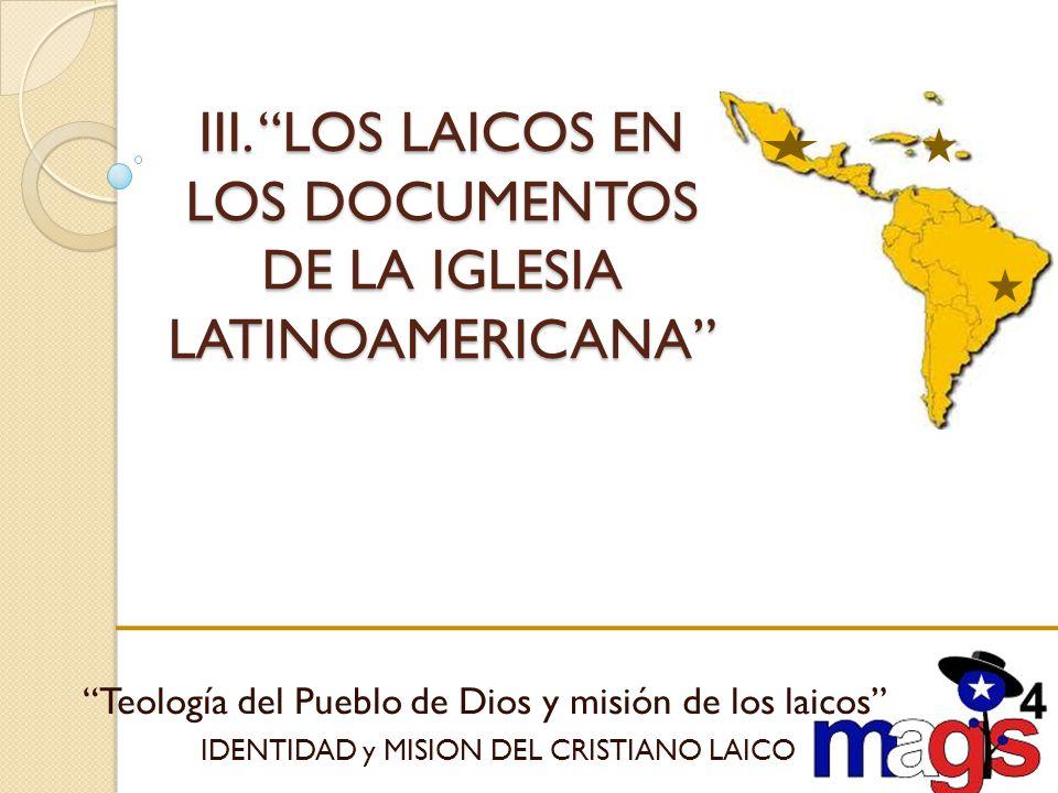 III. LOS LAICOS EN LOS DOCUMENTOS DE LA IGLESIA LATINOAMERICANA