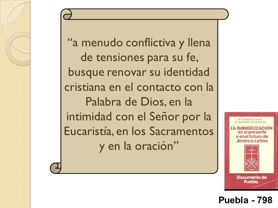 a menudo conflictiva y llena de tensiones para su fe, busque renovar su identidad cristiana en el contacto con la Palabra de Dios, en la intimidad con el Señor por la Eucaristía, en los Sacramentos y en la oración