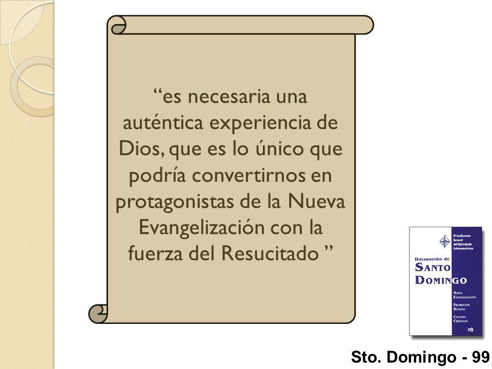es necesaria una auténtica experiencia de Dios, que es lo único que podría convertirnos en protagonistas de la Nueva Evangelización con la fuerza del Resucitado