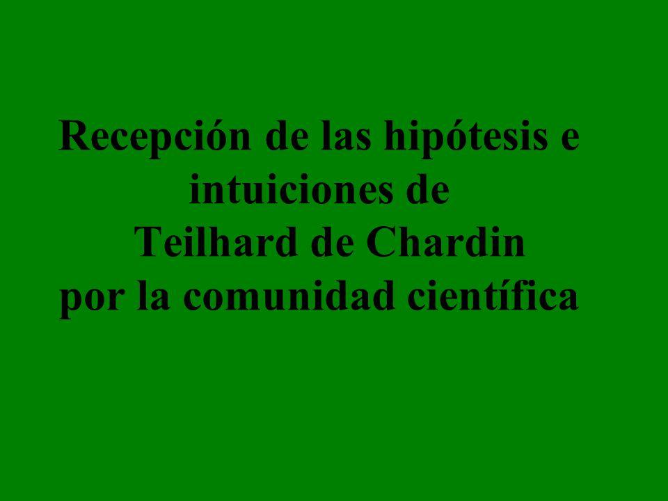 Recepción de las hipótesis e intuiciones de Teilhard de Chardin por la comunidad científica
