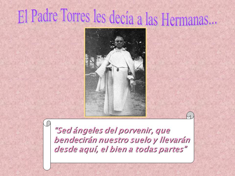 El Padre Torres les decía a las Hermanas...