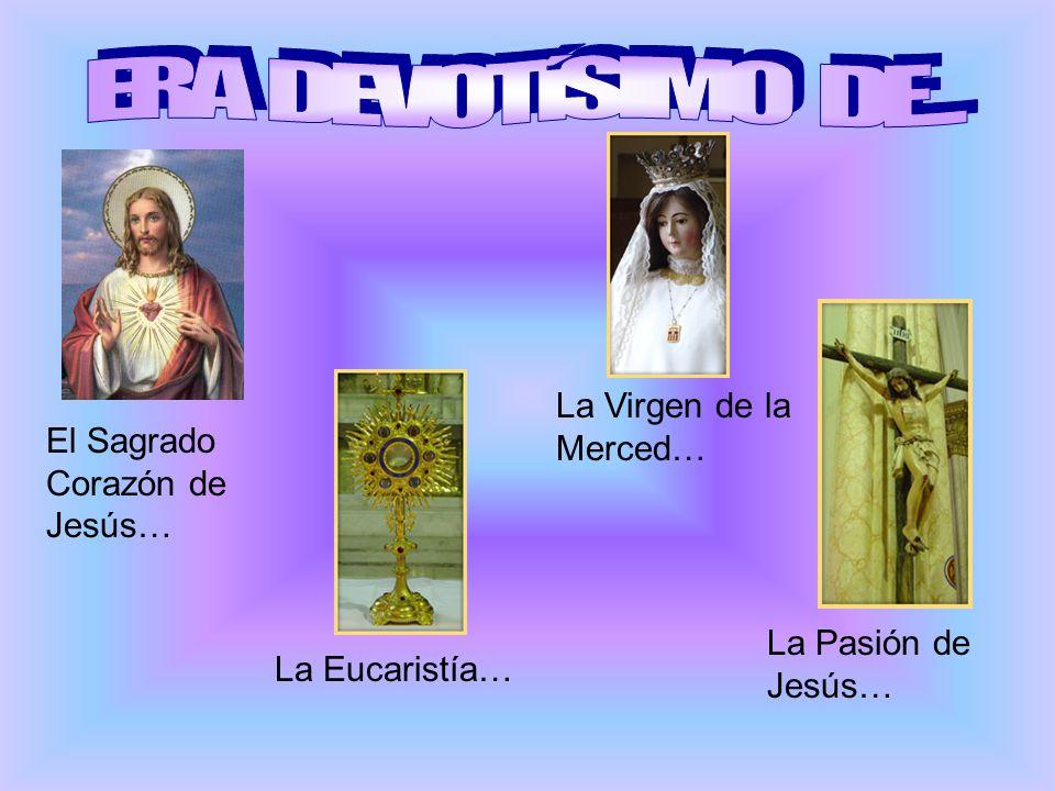 ERA DEVOTíSIMO DE... La Virgen de la Merced…