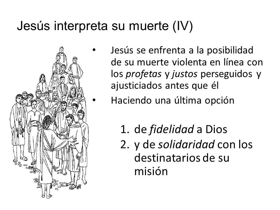 Jesús interpreta su muerte (IV)