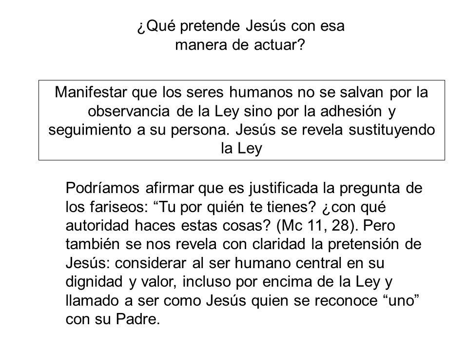 ¿Qué pretende Jesús con esa manera de actuar