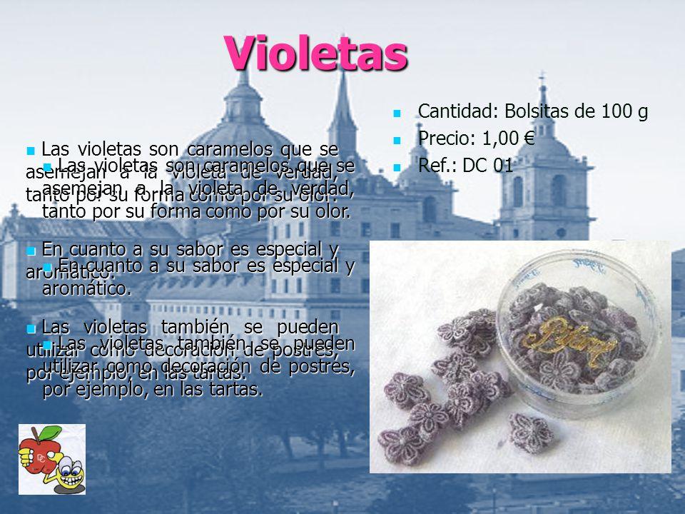 Violetas Cantidad: Bolsitas de 100 g Precio: 1,00 € Ref.: DC 01