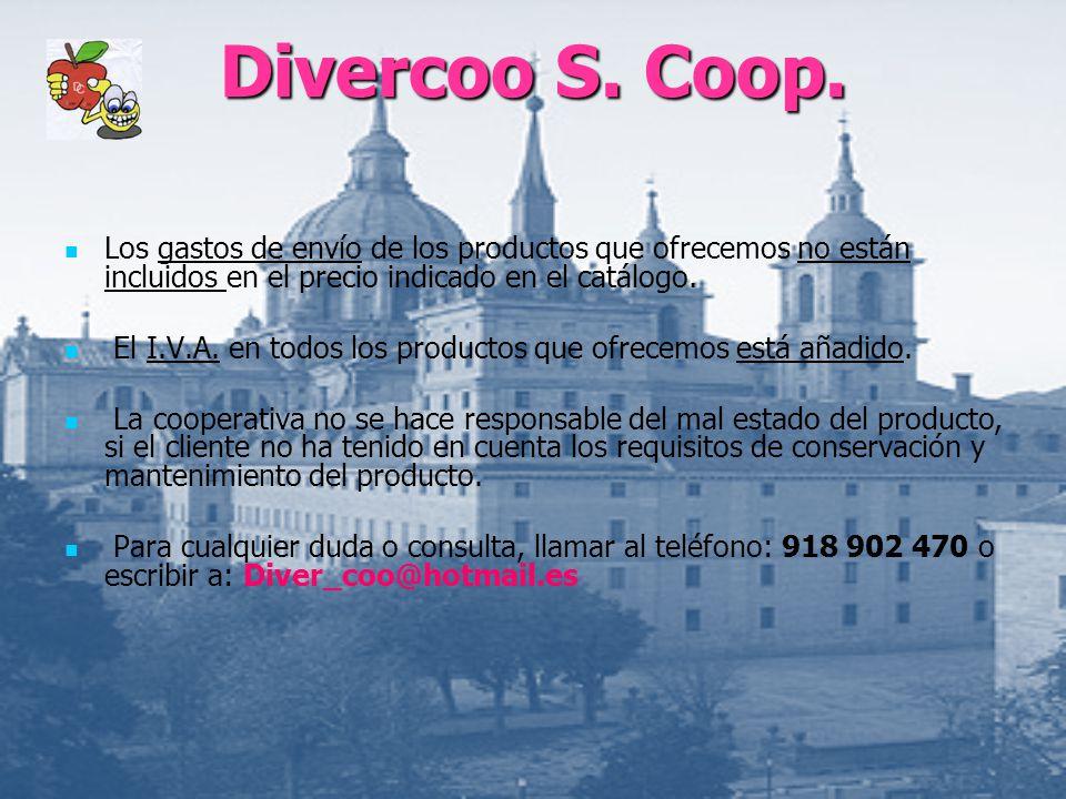 Divercoo S. Coop. Los gastos de envío de los productos que ofrecemos no están incluidos en el precio indicado en el catálogo.