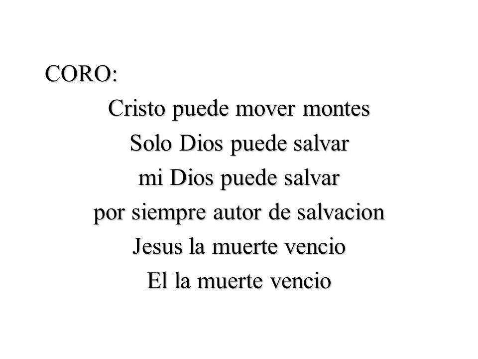 Cristo puede mover montes Solo Dios puede salvar mi Dios puede salvar