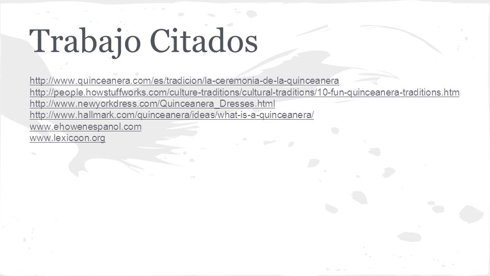 Trabajo Citados http://www.quinceanera.com/es/tradicion/la-ceremonia-de-la-quinceanera.