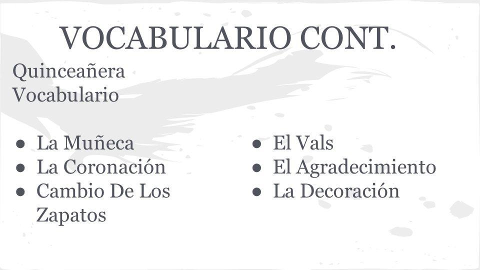 VOCABULARIO CONT. Quinceañera Vocabulario La Muñeca La Coronación