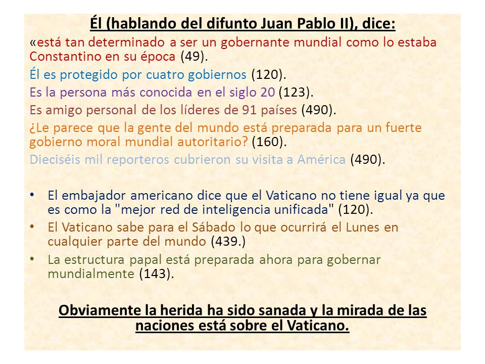Él (hablando del difunto Juan Pablo II), dice: