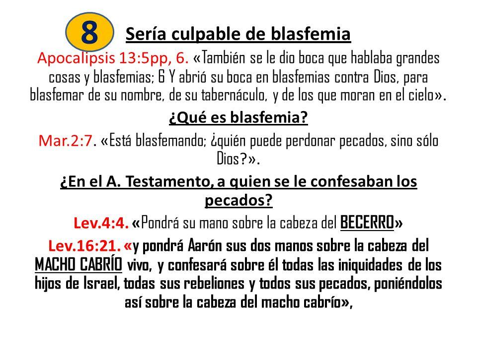 8 Sería culpable de blasfemia